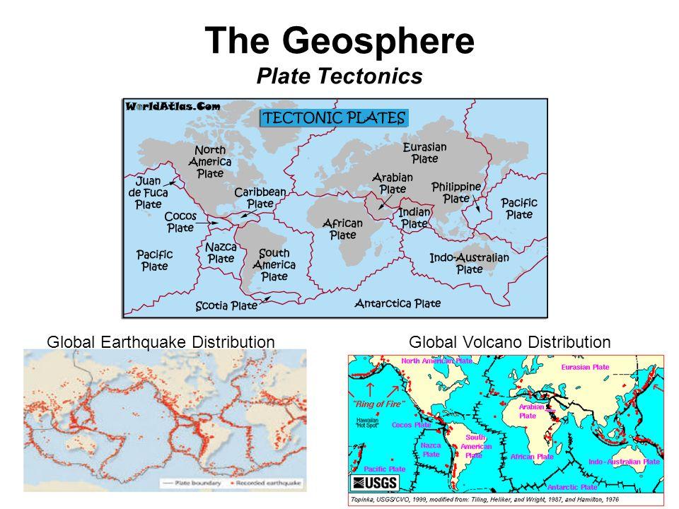 The Geosphere Plate Tectonics Global Earthquake DistributionGlobal Volcano Distribution