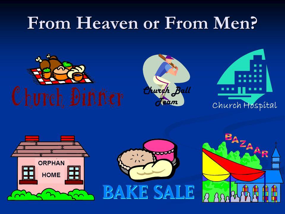 From Heaven or From Men? Church Ball Team Church Hospital HOME ORPHAN
