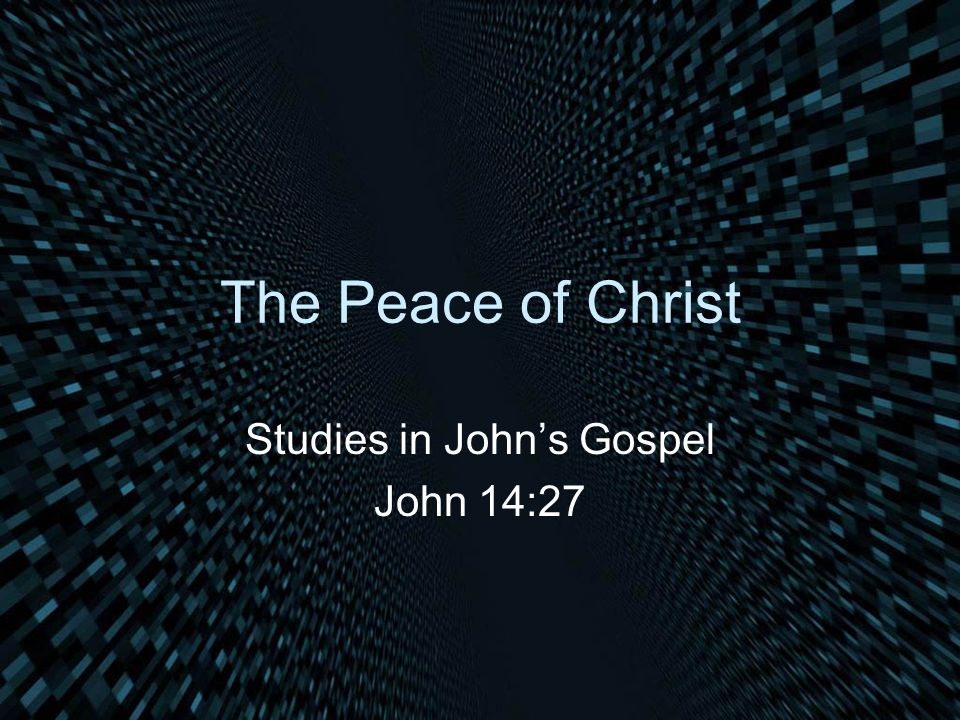 What Peace Did Jesus Leave? Peace with men?