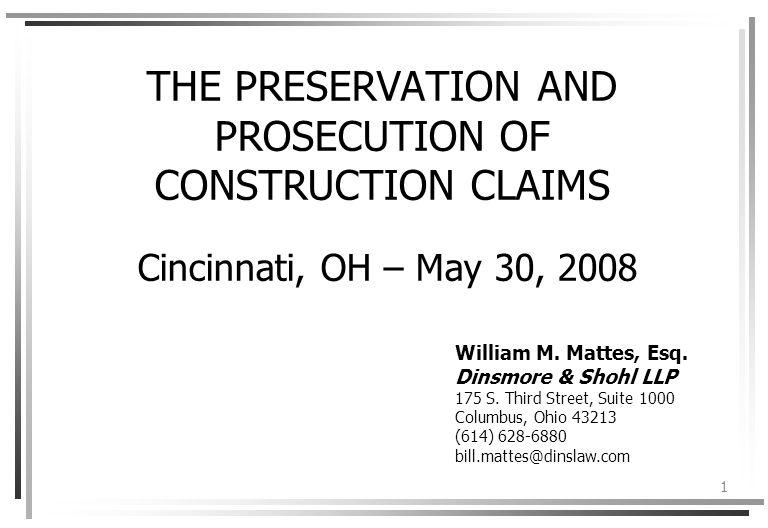 2 Alternative Dispute Resolution vs.Litigation of Construction Claims William M.