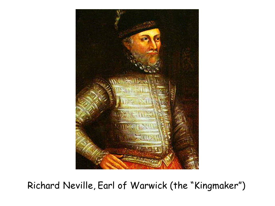 Richard Neville, Earl of Warwick (the Kingmaker)