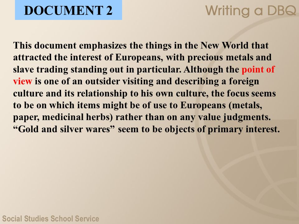 This document emphasizes the things in the New World that attracted the interest of Europeans, with precious metals and slave trading standing out in