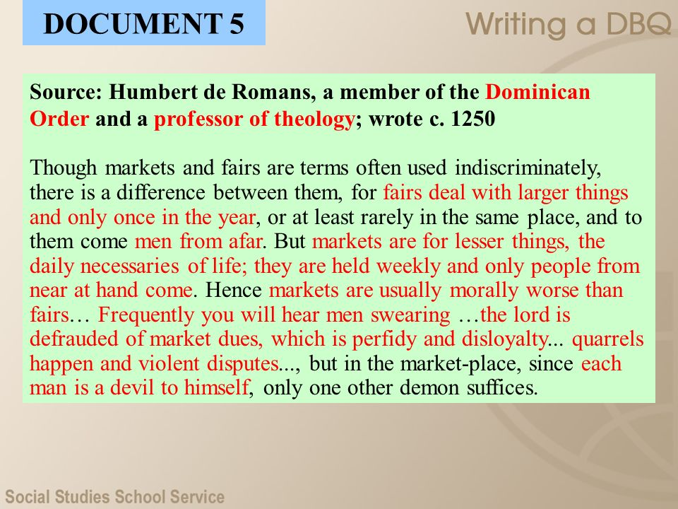 Source: Humbert de Romans, a member of the Dominican Order and a professor of theology; wrote c. 1250 Though markets and fairs are terms often used in