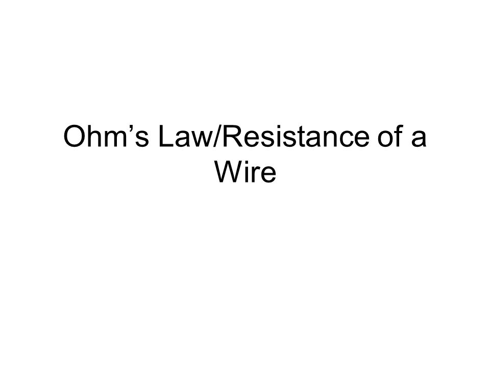 Ohms Law/Resistance of a Wire