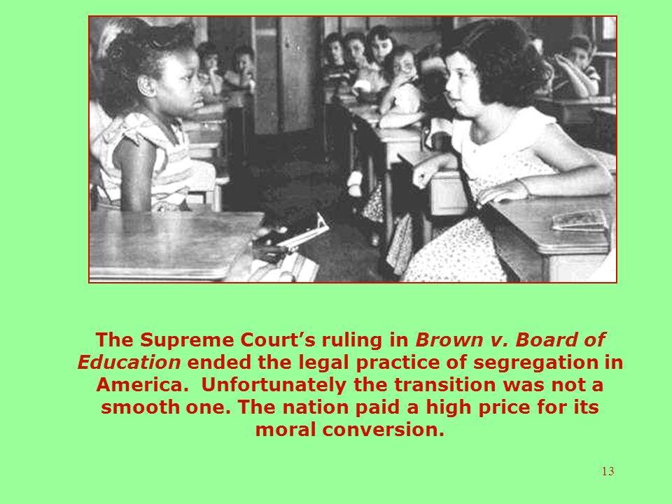 13 The Supreme Courts ruling in Brown v.