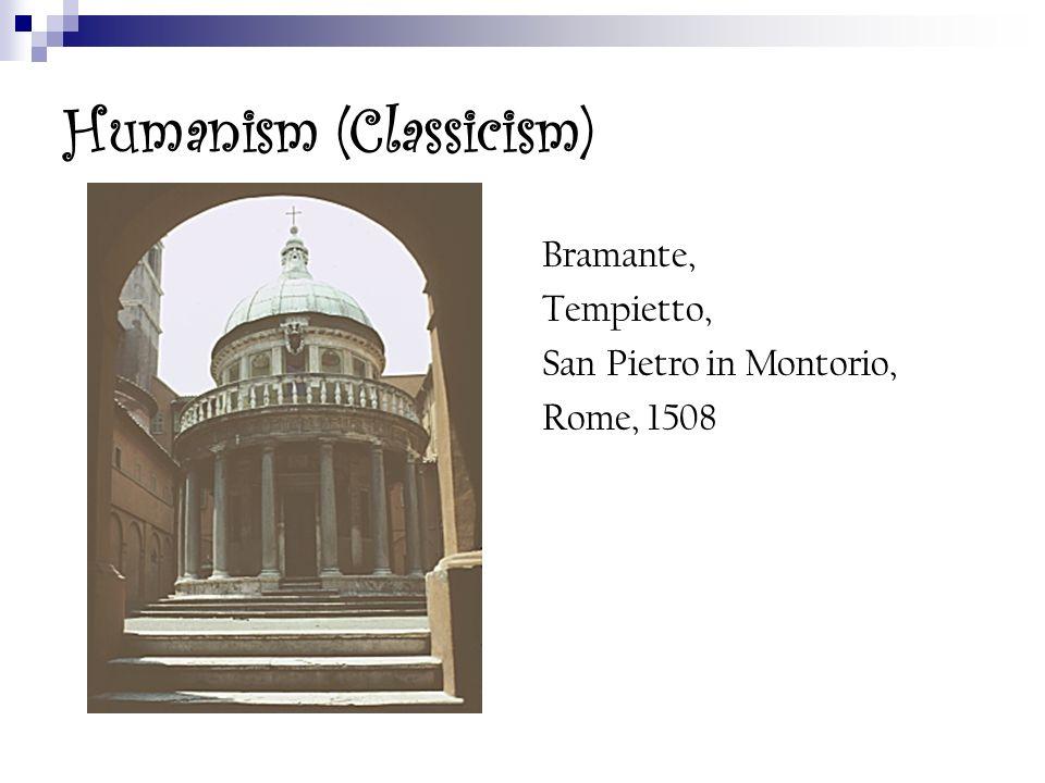 Humanism (Classicism) Bramante, Tempietto, San Pietro in Montorio, Rome, 1508