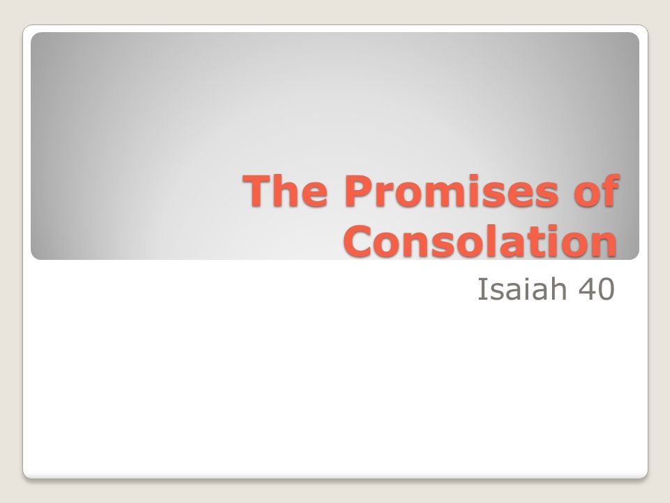 The Promises of Consolation Isaiah 40