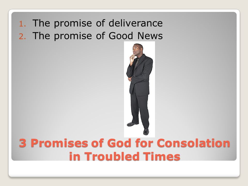 3 Promises of God for Consolation in Troubled Times 1.