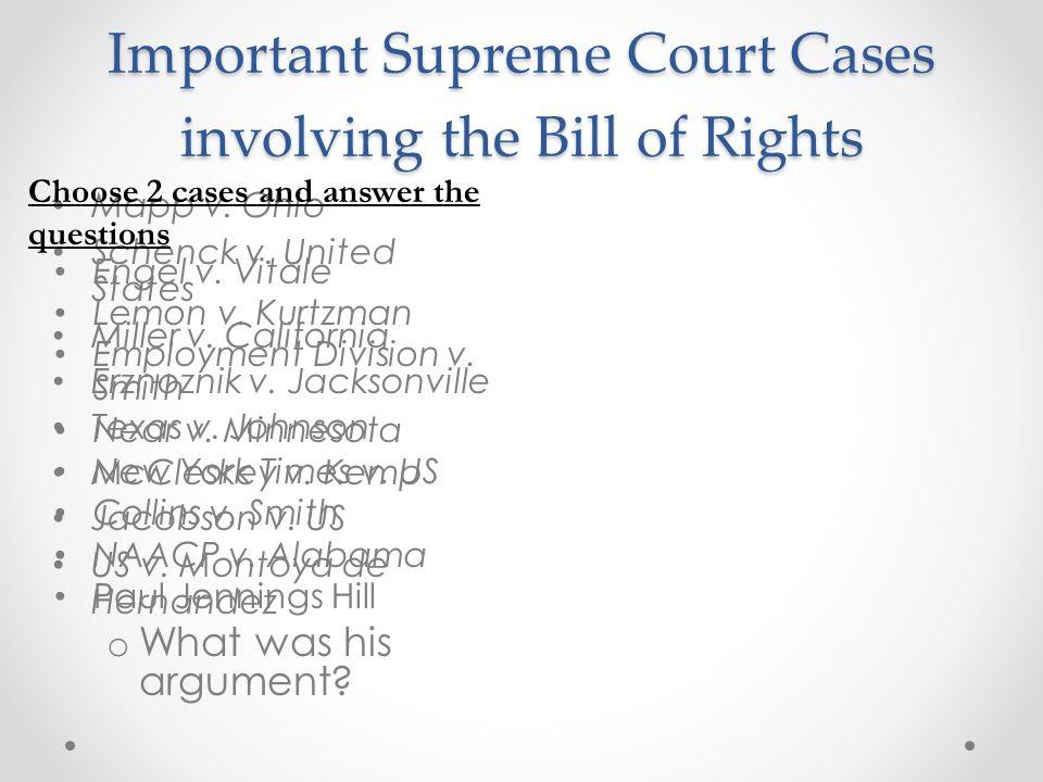 Important Supreme Court Cases involving the Bill of Rights Engel v. Vitale Lemon v. Kurtzman Employment Division v. Smith Near v. Minnesota New York T