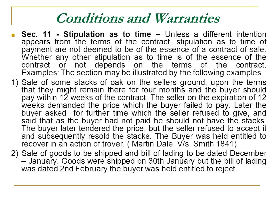 Conditions and Warranties Sec. 11 - Stipulation as to time – Unless a different intention appears from the terms of the contract, stipulation as to ti