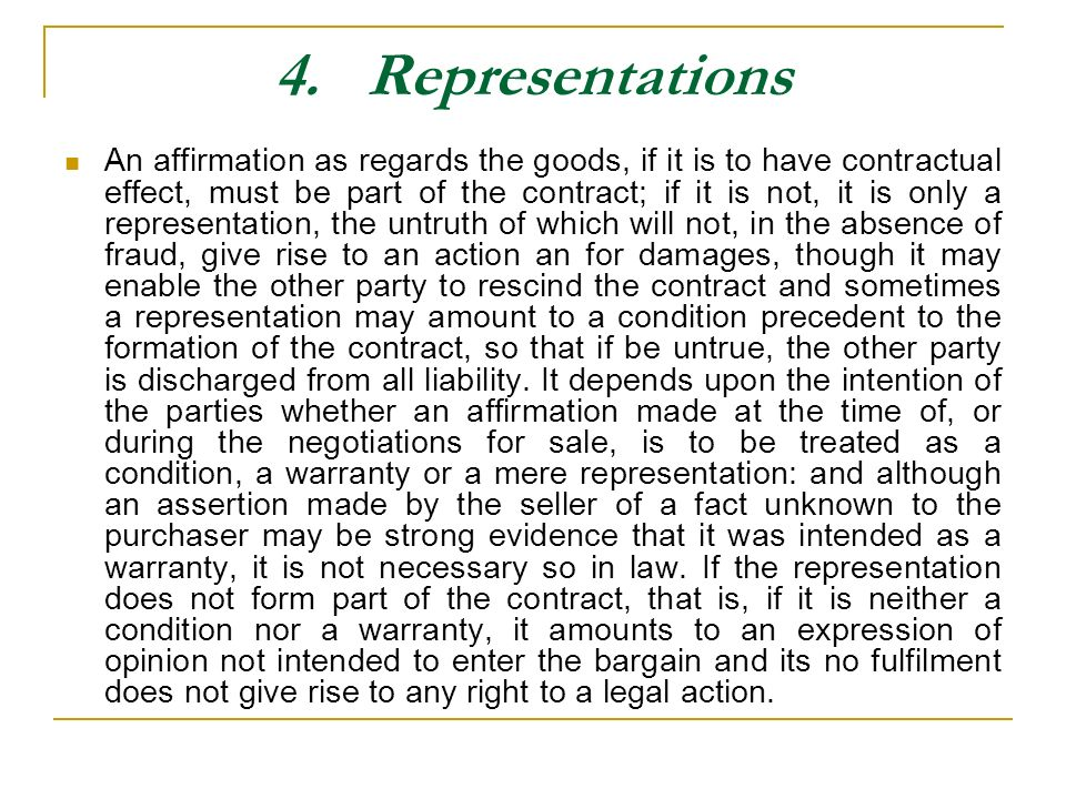 4. Representations An affirmation as regards the goods, if it is to have contractual effect, must be part of the contract; if it is not, it is only a