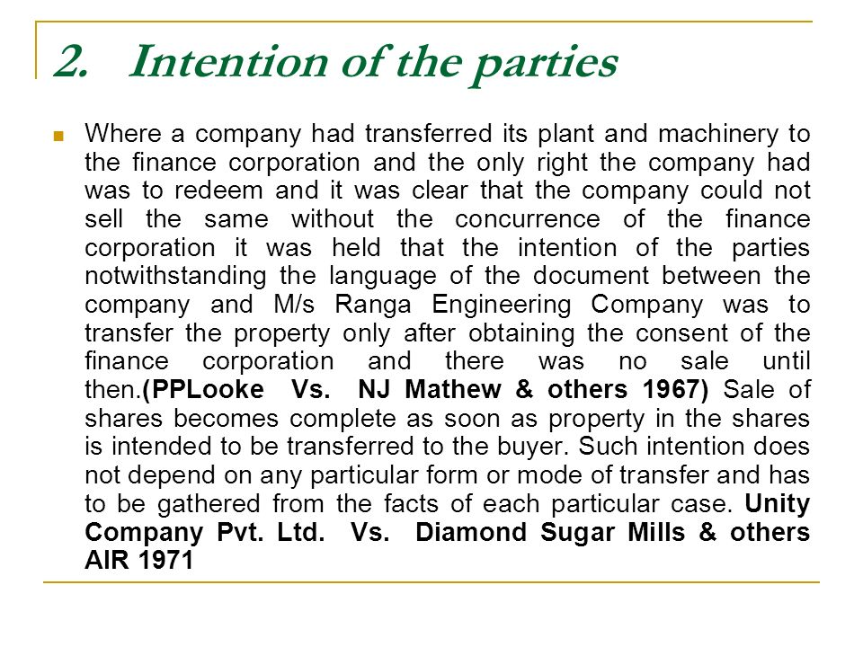 2. Intention of the parties Where a company had transferred its plant and machinery to the finance corporation and the only right the company had was