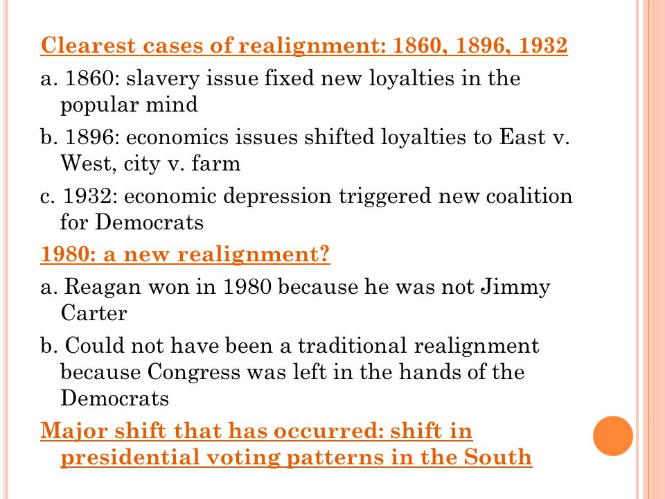Clearest cases of realignment: 1860, 1896, 1932 a.