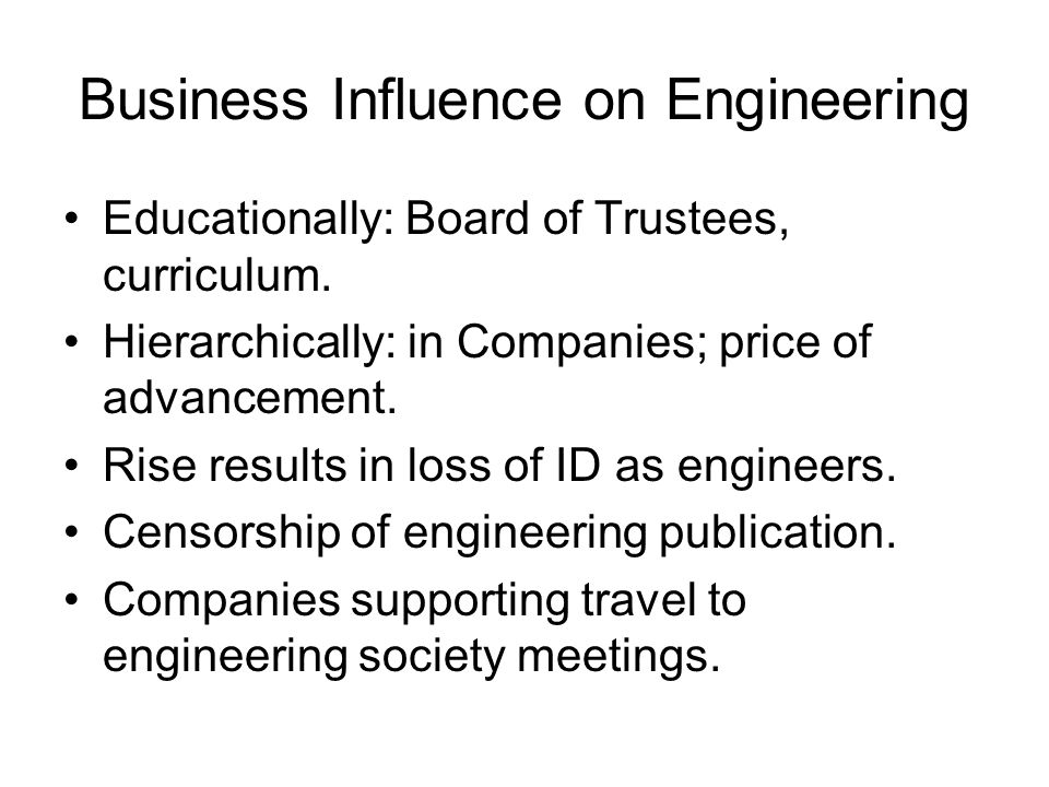 Business Influence on Engineering Educationally: Board of Trustees, curriculum.