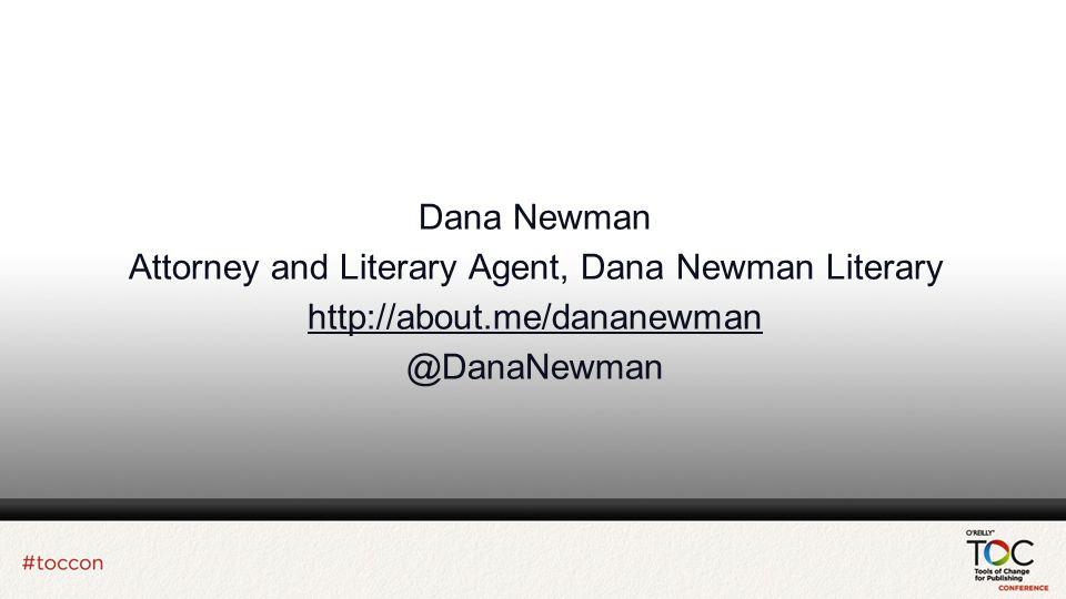Dana Newman Attorney and Literary Agent, Dana Newman Literary http://about.me/dananewman @DanaNewman