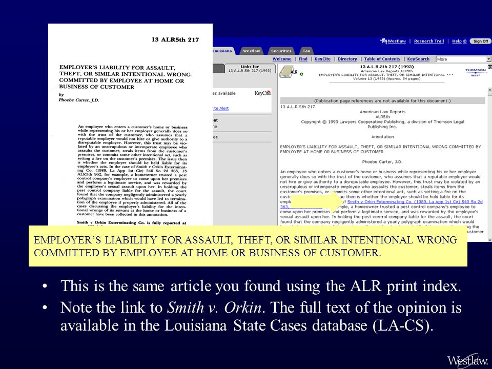 This is the same article you found using the ALR print index. Note the link to Smith v. Orkin. The full text of the opinion is available in the Louisi