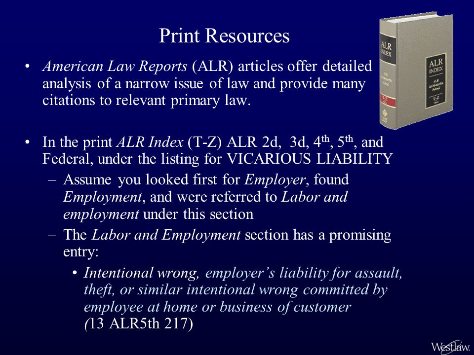American Law Reports (ALR) articles offer detailed analysis of a narrow issue of law and provide many citations to relevant primary law.