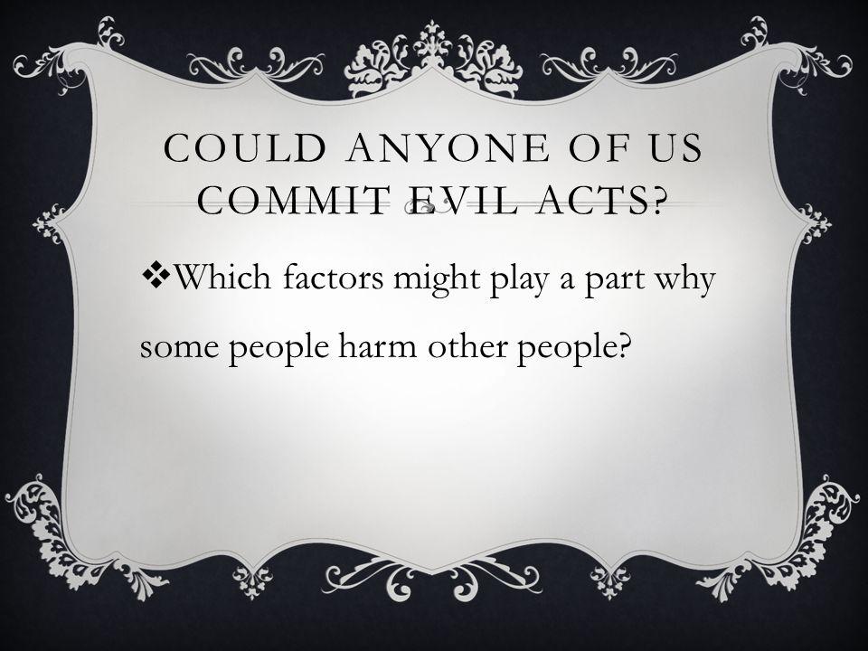 SOCIAL PSYCHOLOGY Psychology of Evil