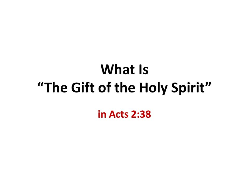 What Is The Gift of the Holy Spirit in Acts 2:38