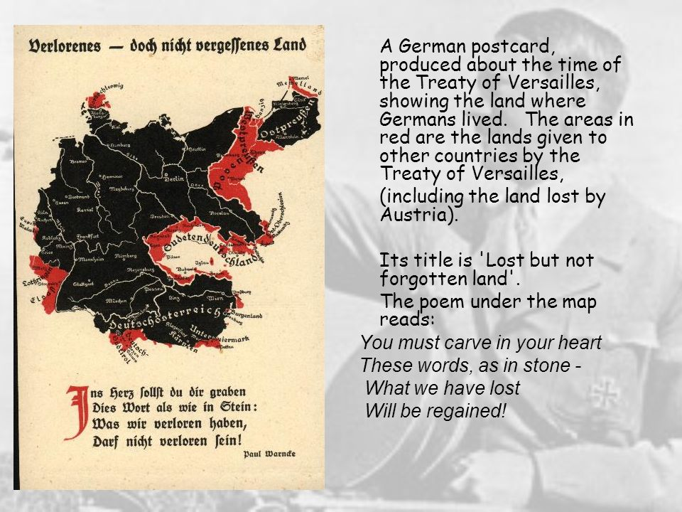 A German postcard, produced about the time of the Treaty of Versailles, showing the land where Germans lived. The areas in red are the lands given to