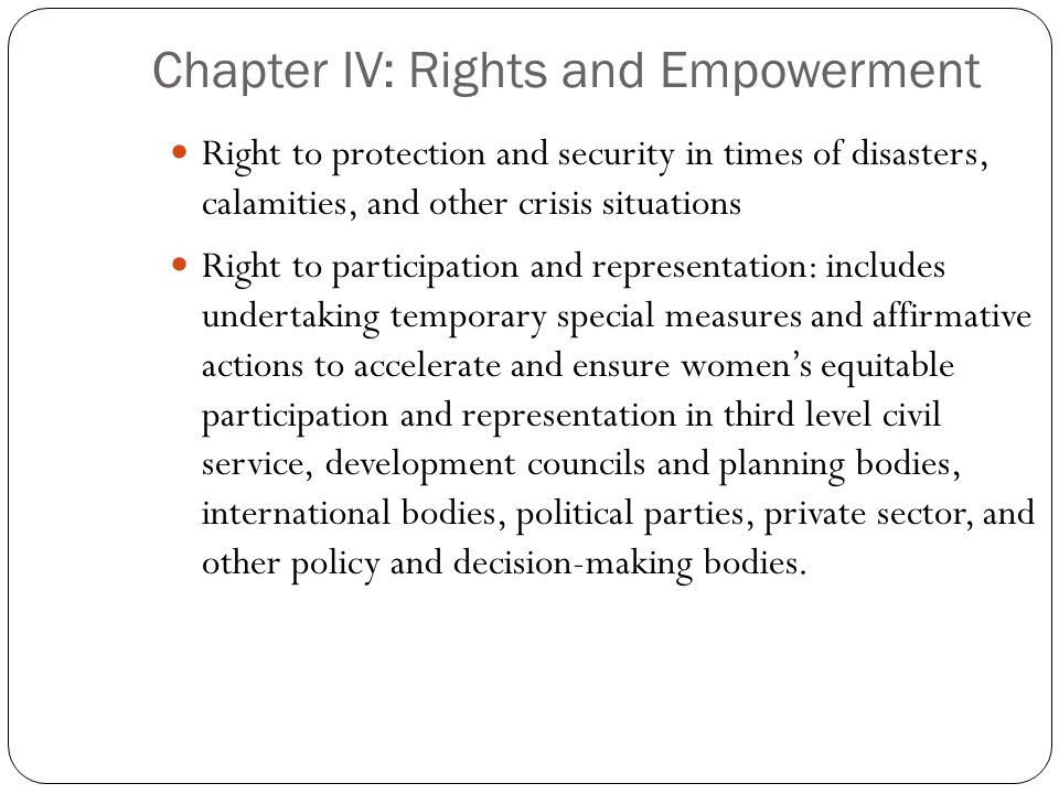 Chapter IV: Rights and Empowerment Right to protection and security in times of disasters, calamities, and other crisis situations Right to participat