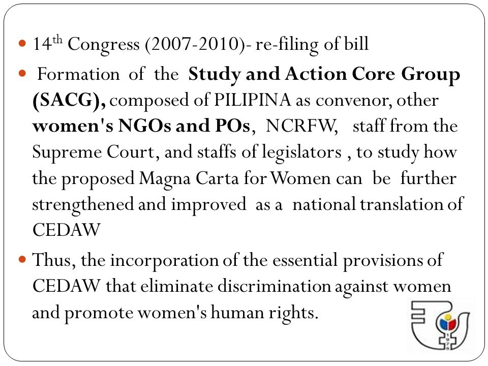 Magna Carta OF Women Significance of the preposition of: To show ownership of the law by women from all walks of life – marginalized sectors, professionals, academe, business sector, NGOs, including those in government, who all hoped, worked and lobbied for the passage of the MCW.