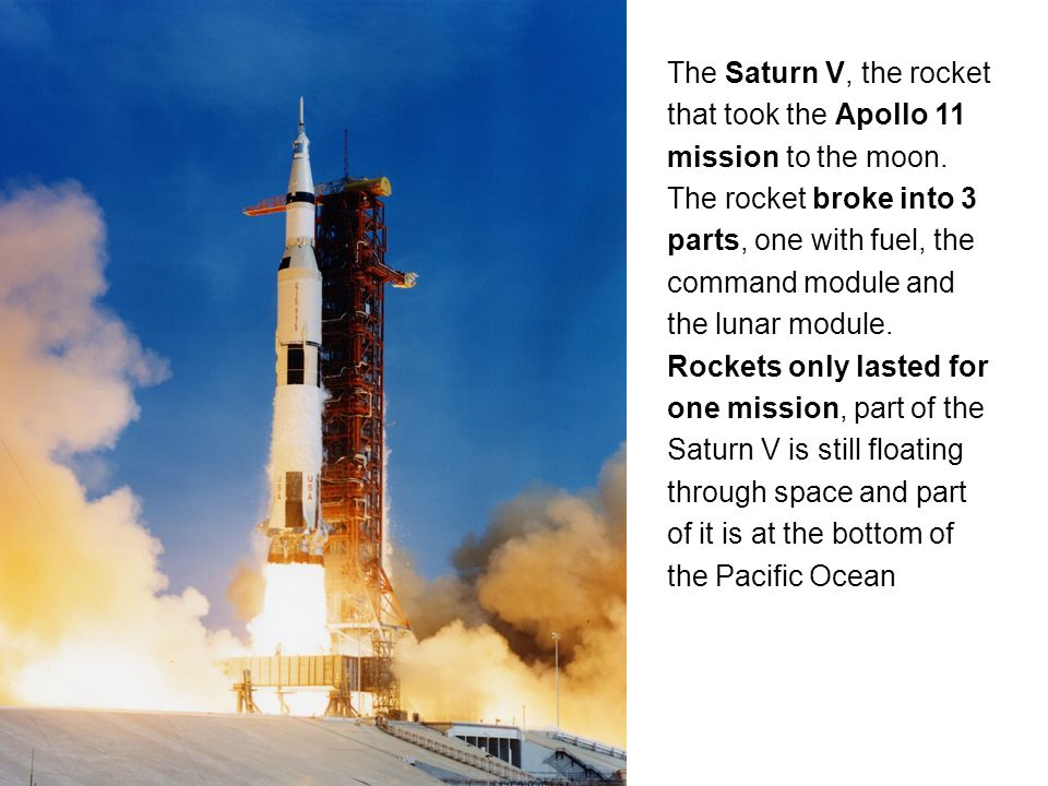 The Saturn V, the rocket that took the Apollo 11 mission to the moon.