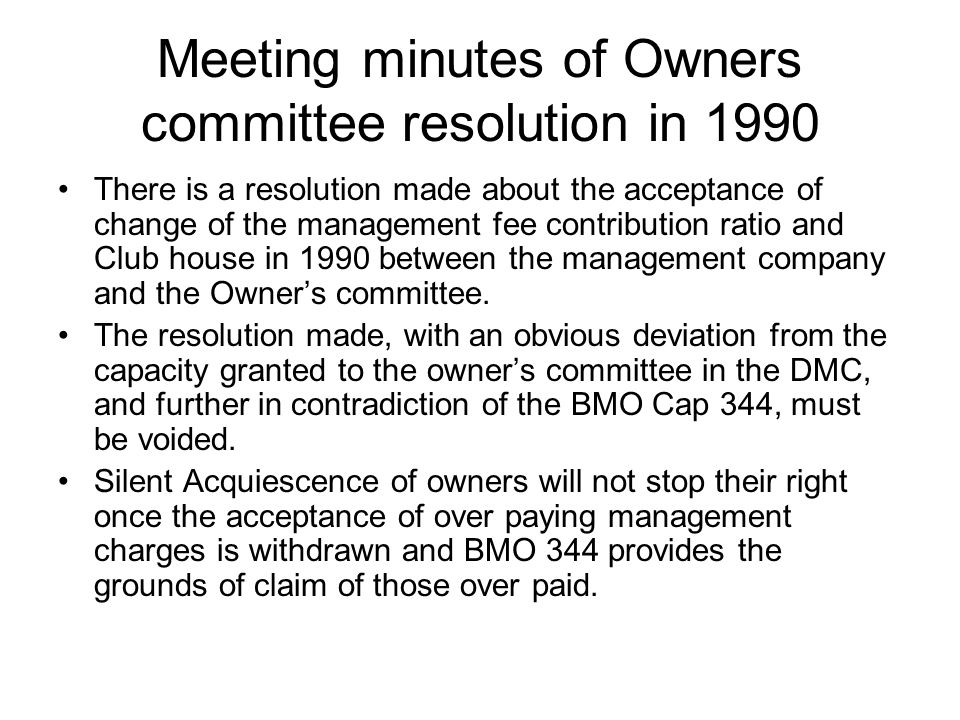 Meeting minutes of Owners committee resolution in 1990 There is a resolution made about the acceptance of change of the management fee contribution ra
