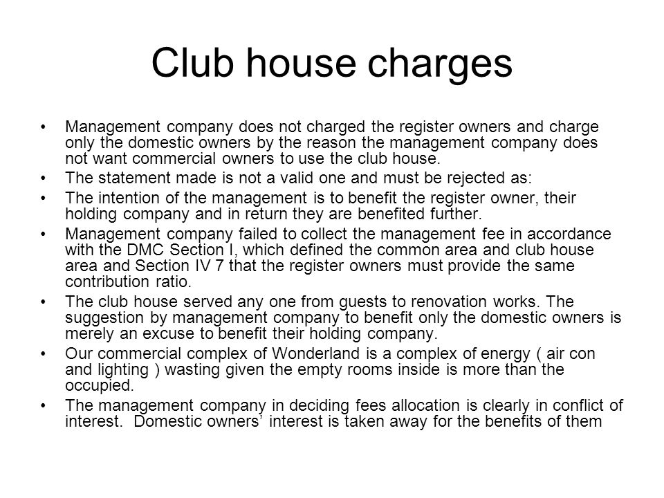 Club house charges Management company does not charged the register owners and charge only the domestic owners by the reason the management company do