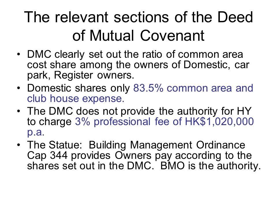 The relevant sections of the Deed of Mutual Covenant DMC clearly set out the ratio of common area cost share among the owners of Domestic, car park, R