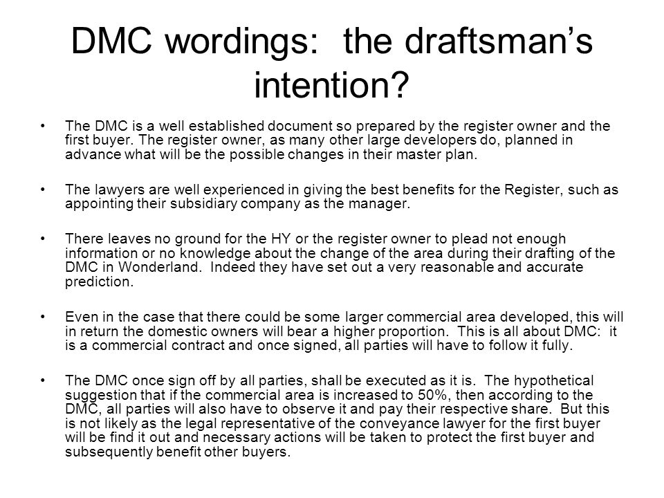DMC wordings: the draftsmans intention? The DMC is a well established document so prepared by the register owner and the first buyer. The register own
