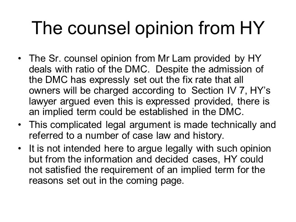 The counsel opinion from HY The Sr. counsel opinion from Mr Lam provided by HY deals with ratio of the DMC. Despite the admission of the DMC has expre
