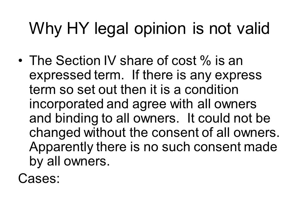Why HY legal opinion is not valid The Section IV share of cost % is an expressed term. If there is any express term so set out then it is a condition