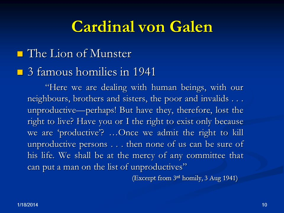 Cardinal von Galen The Lion of Munster The Lion of Munster 3 famous homilies in 1941 3 famous homilies in 1941 Here we are dealing with human beings,