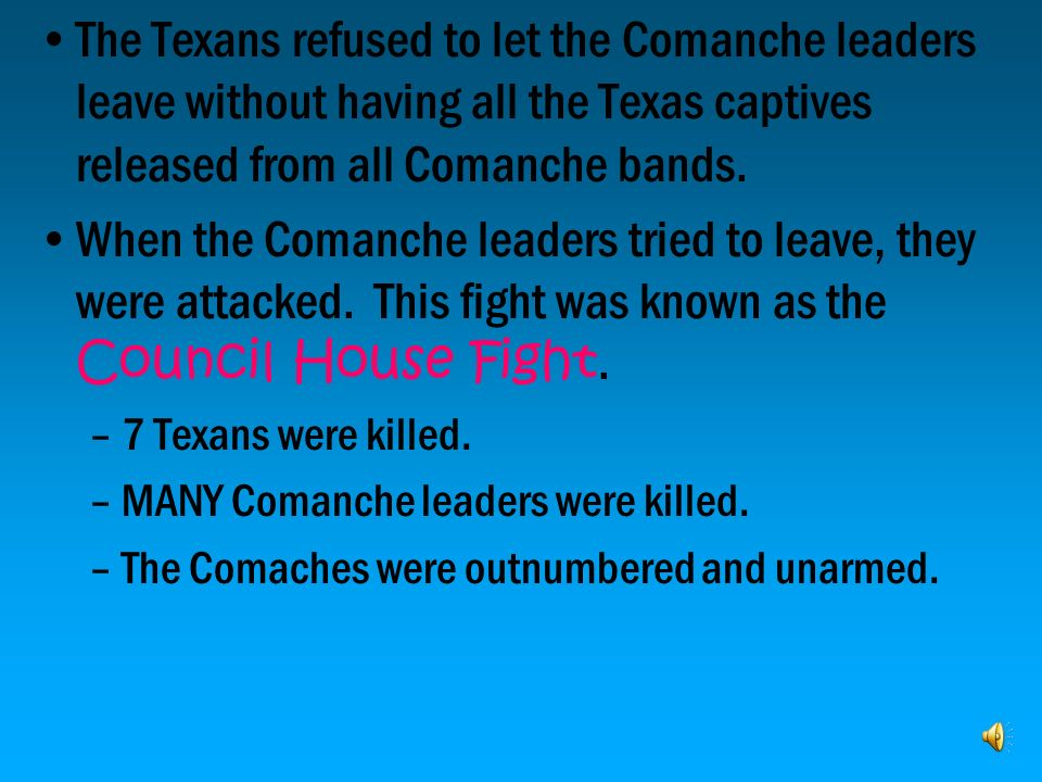 Lamar also wanted the Comanches out of Southwest Texas. –Many skirmishes took place Texas troops vs Comanches. Finally the Comanches agreed to meet in