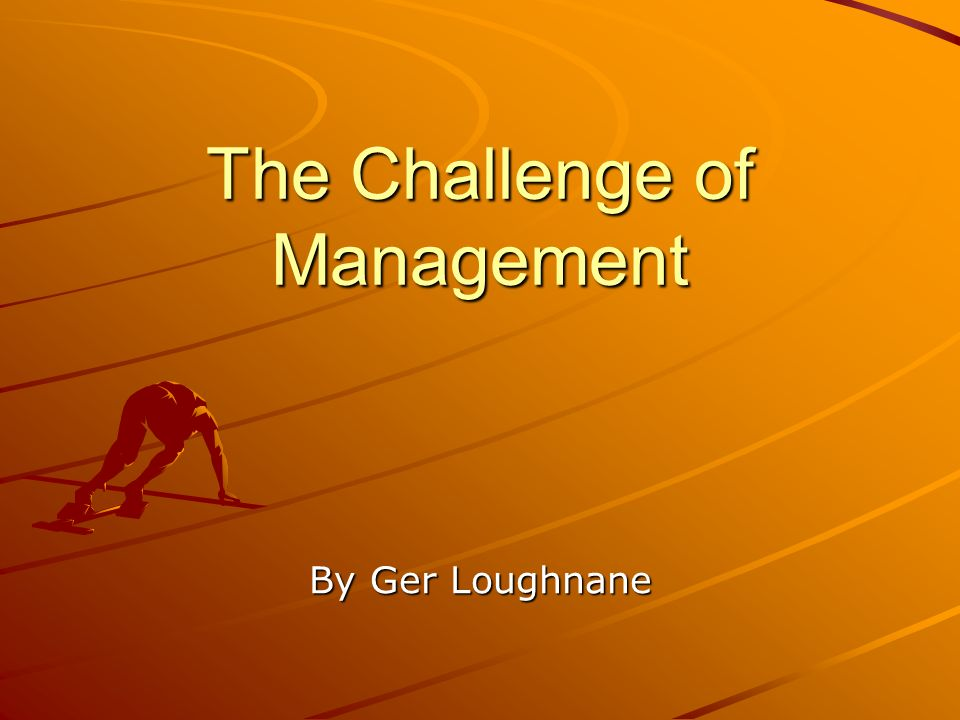 The Challenge of Management By Ger Loughnane
