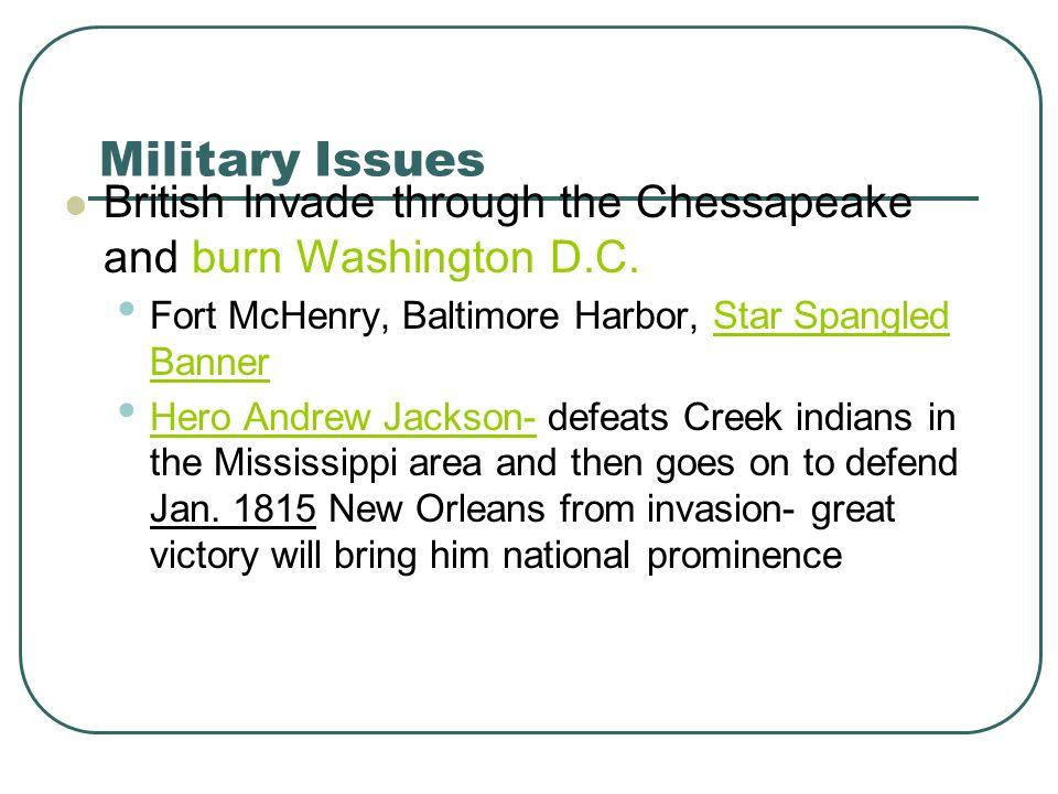 Military Issues British Invade through the Chessapeake and burn Washington D.C. Fort McHenry, Baltimore Harbor, Star Spangled Banner Hero Andrew Jacks