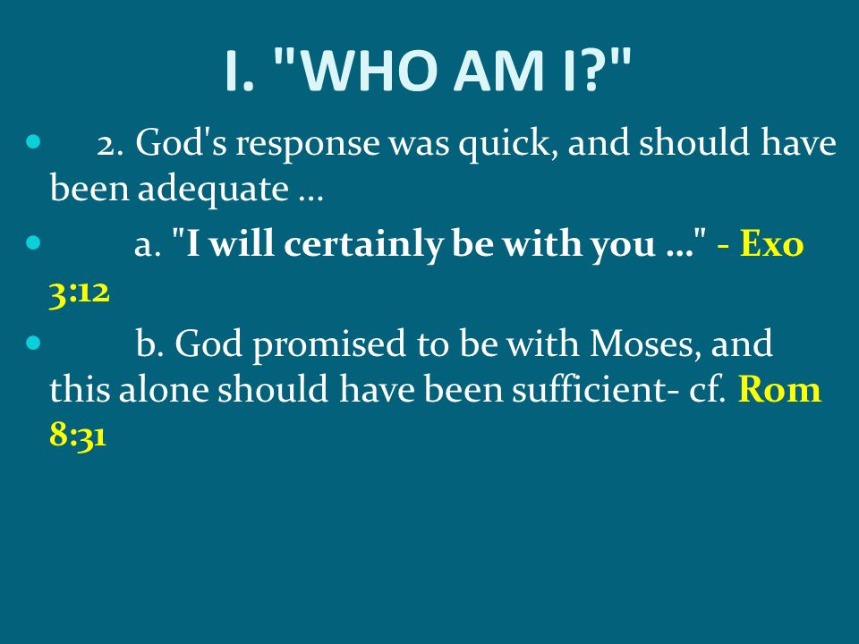 2. God's response was quick, and should have been adequate … a.