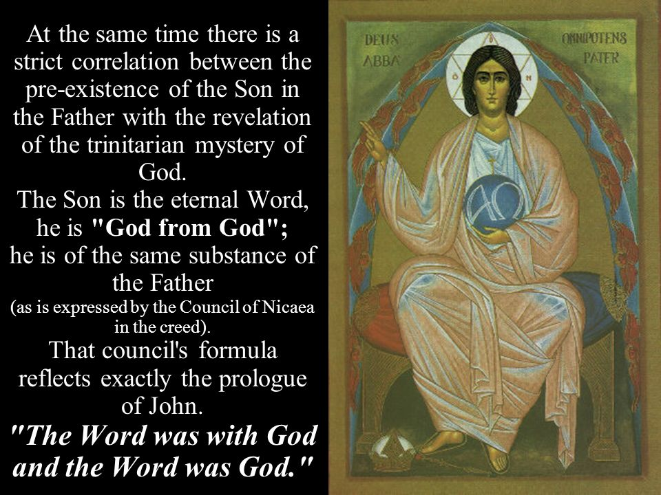 At the same time there is a strict correlation between the pre-existence of the Son in the Father with the revelation of the trinitarian mystery of God.