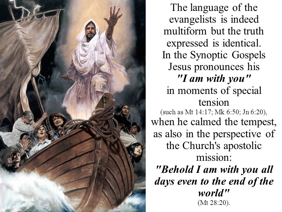 The language of the evangelists is indeed multiform but the truth expressed is identical. In the Synoptic Gospels Jesus pronounces his