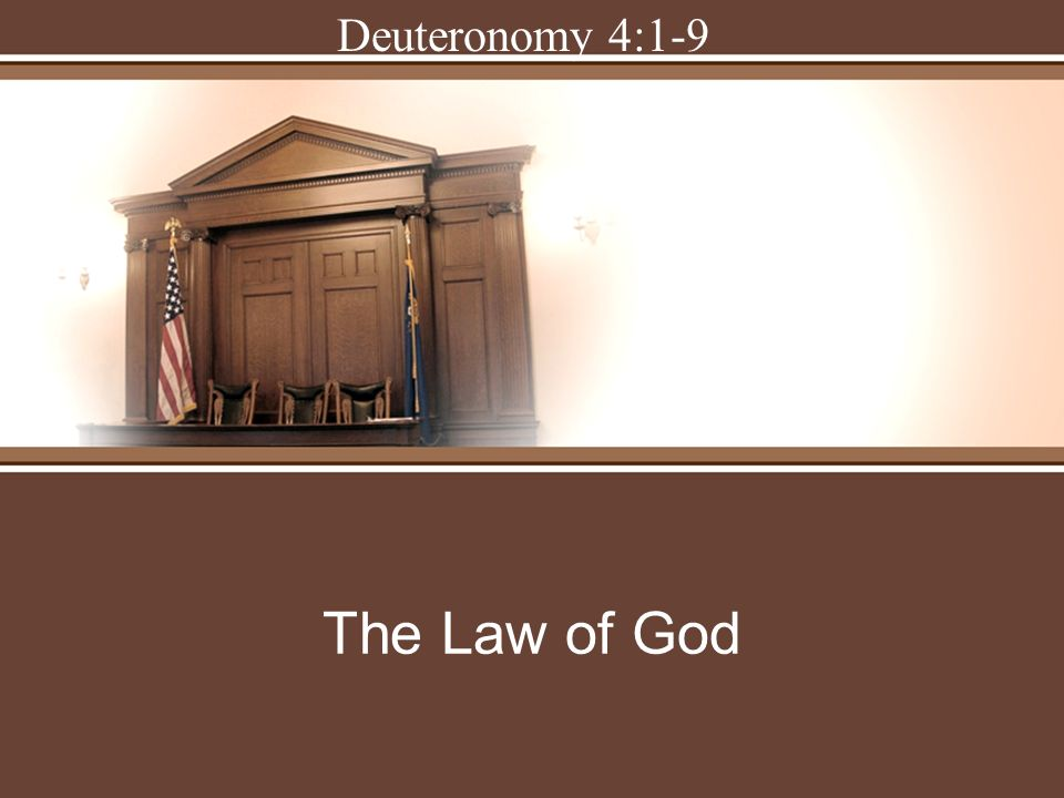Deuteronomy 4:1-9 The Law of God