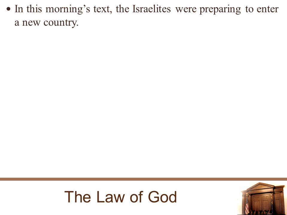 In this mornings text, the Israelites were preparing to enter a new country.