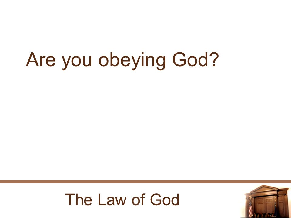 The Law of God Are you obeying God