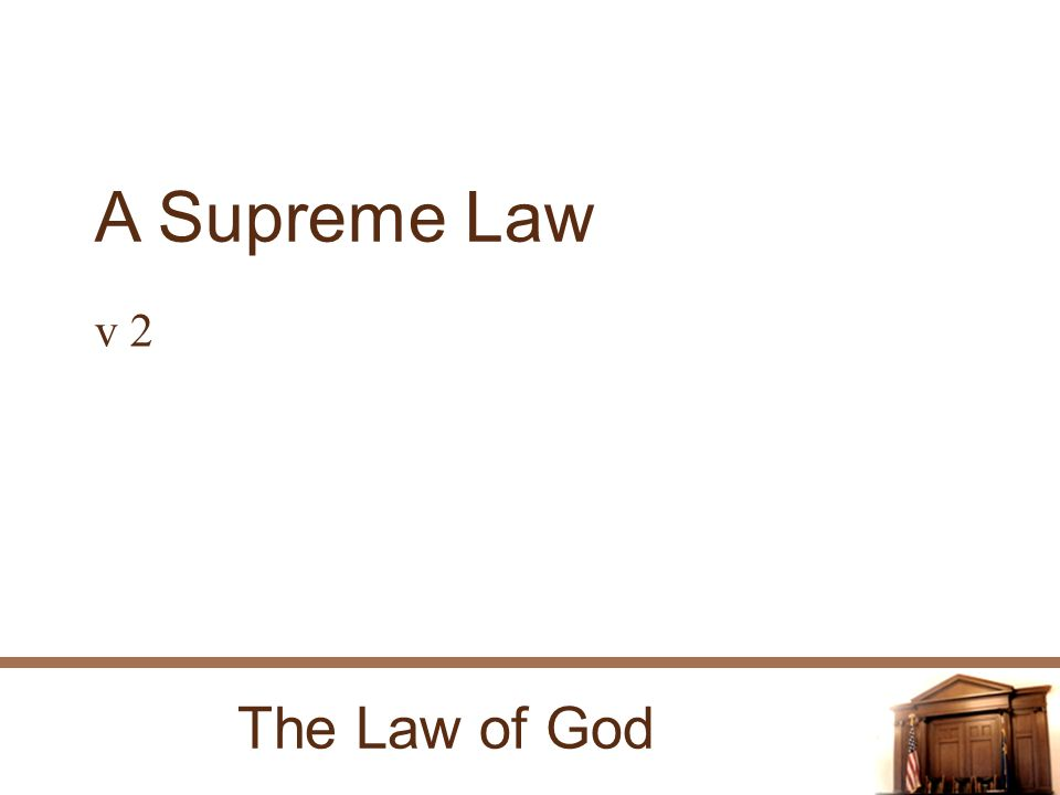 The Law of God A Supreme Law v 2