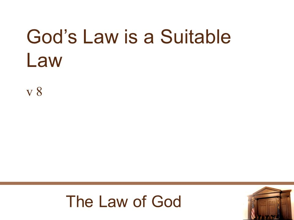 The Law of God Gods Law is a Suitable Law v 8