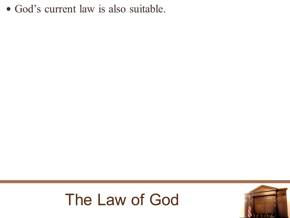 The Law of God Gods current law is also suitable.