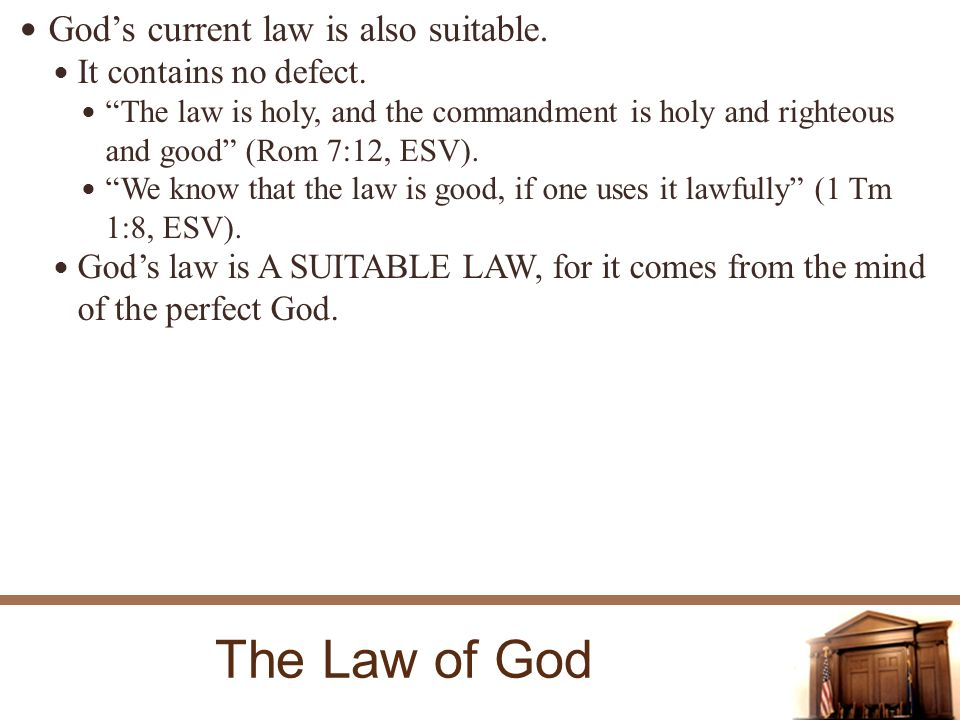 The Law of God Gods current law is also suitable. It contains no defect.