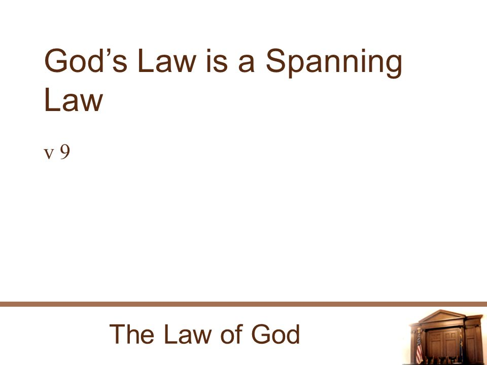 The Law of God Gods Law is a Spanning Law v 9