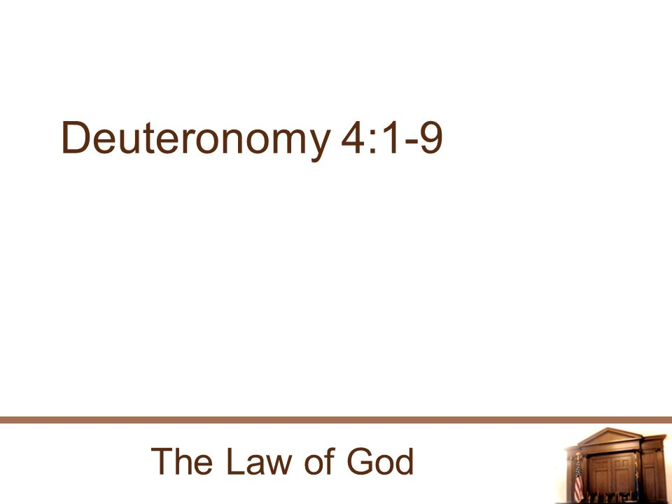The Law of God Deuteronomy 4:1-9