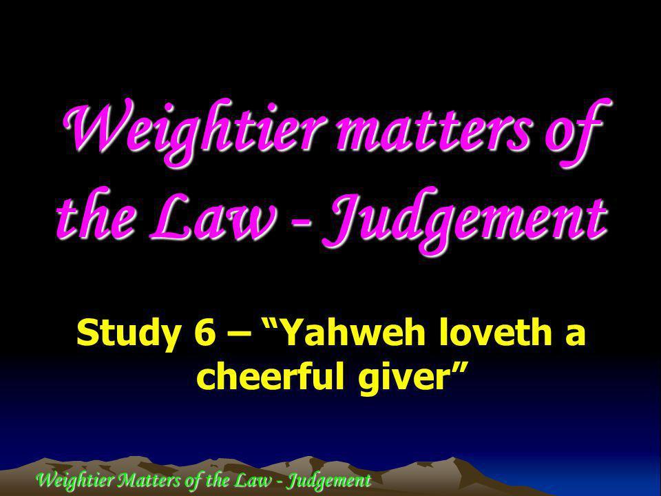 Weightier Matters of the Law - Judgement Rev.5:6 Rev.